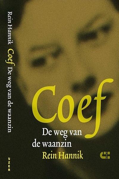 Coef, de weg van de waanzin